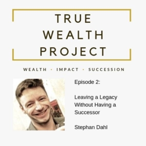True Wealth Project Podcast - Stephan Dahl