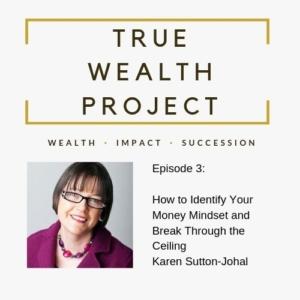 True Wealth Project Podcast - Karen Sutton-Johal