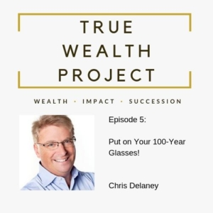 True Wealth Project Podcast - Chris Delaney
