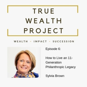 True Wealth Project Podcast - Sylvia Brown