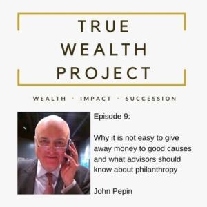 True Wealth Project Podcast - John Pepin