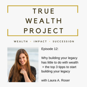 True Wealth Project Podcast - Laura Roser