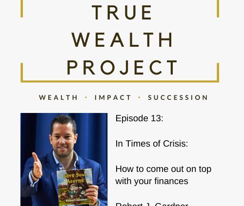 True Wealth Project Podcast - Rob Gardner